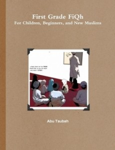 Book Cover: First Grade FiQh For Children, Beginners, and New Muslims