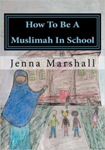 Book Cover: How To Be A Muslimah In School